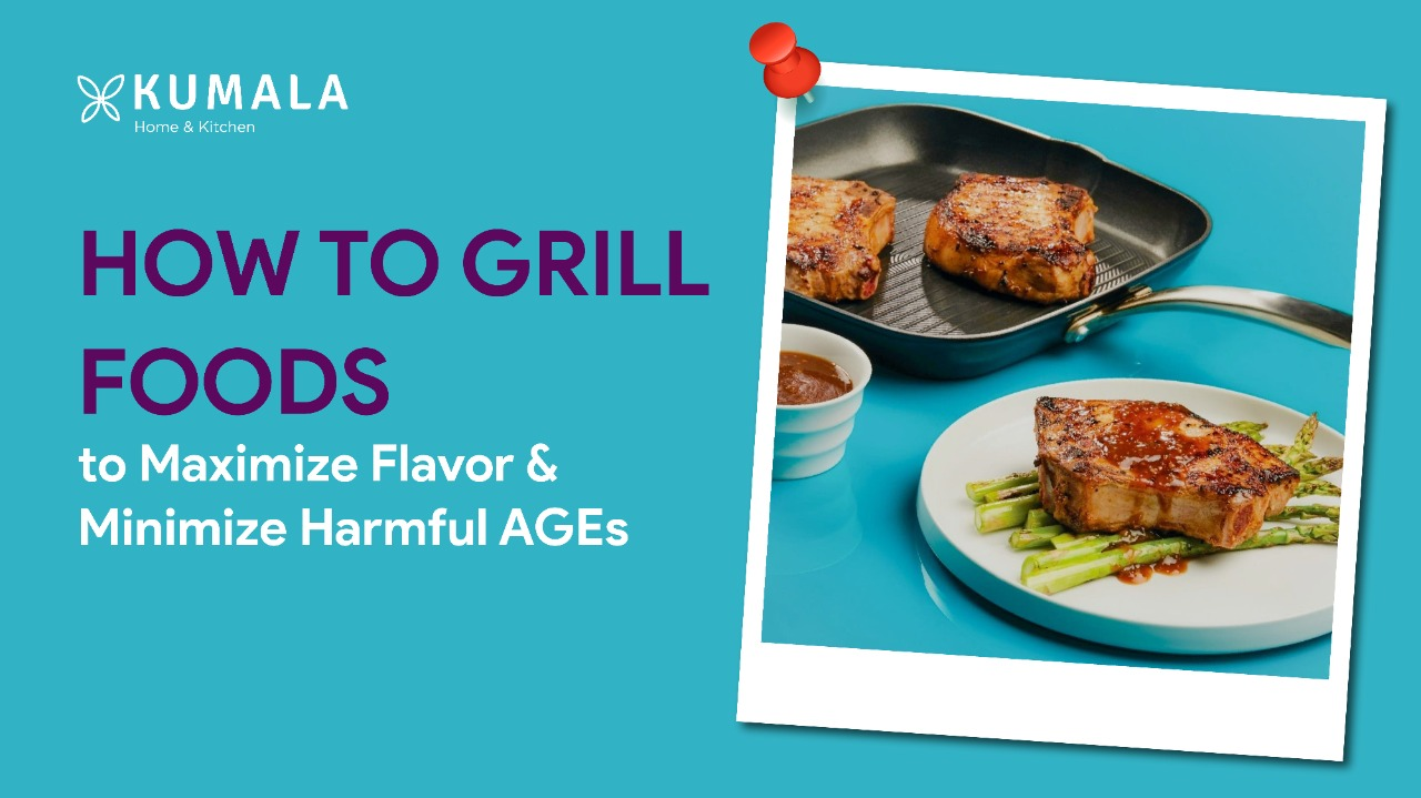 How to Grill Foods to Maximize Flavor and Minimize Harmful AGEs