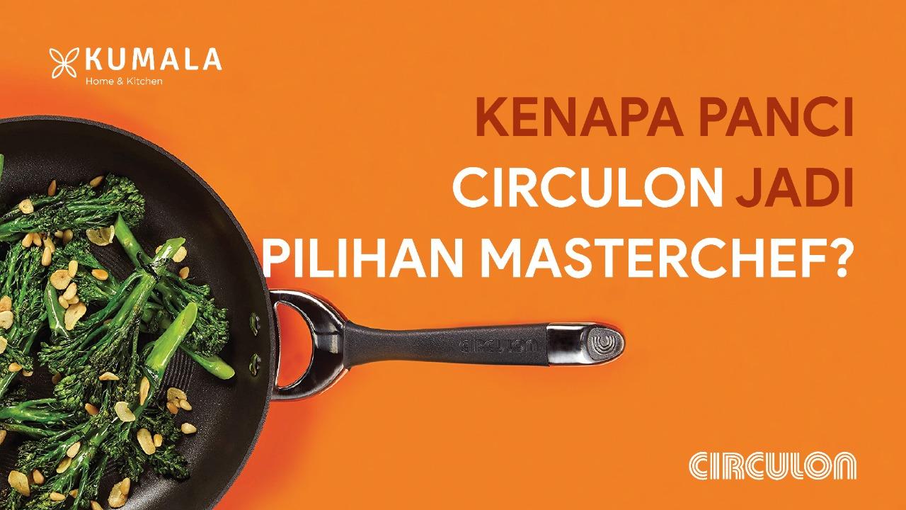 Kenapa Panci Circulon jadi Pilihan Masterchef?