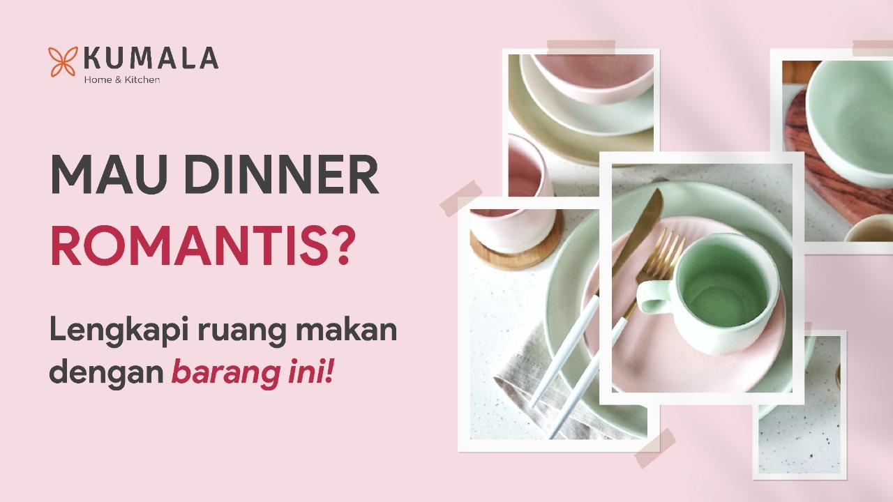Mau Dinner Romantis? Lengkapi Ruang Makan dengan Barang Ini!