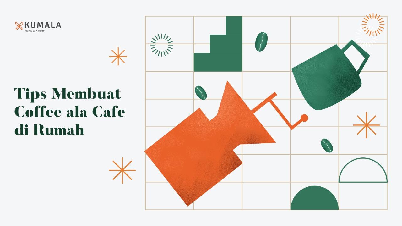 Tips Membuat Coffee Ala Cafe di Rumah